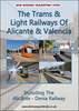 Trams & Light Railways Of Alicante & Valencia